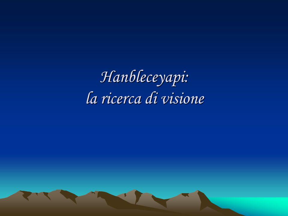 Hanbleceyapi: la ricerca di visione