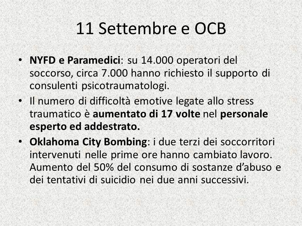 11 Settembre e OCBNYFD e Paramedici: su 14.000 operatori del soccorso, circa 7.000 hanno richiesto il supporto di consulenti psicotraumatologi.