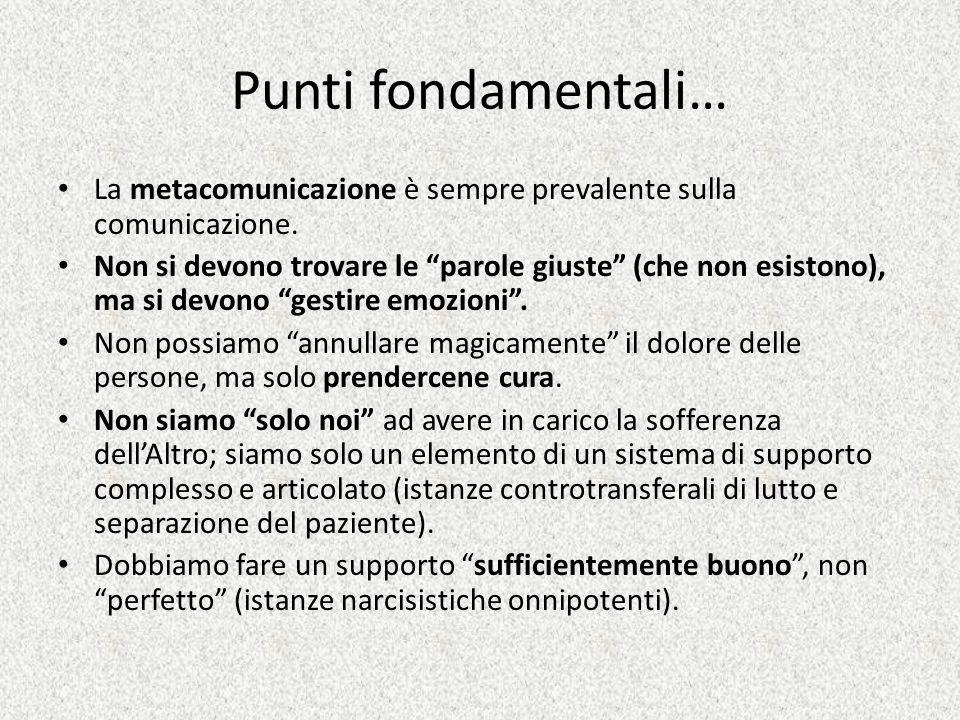 Punti fondamentali… La metacomunicazione è sempre prevalente sulla comunicazione.