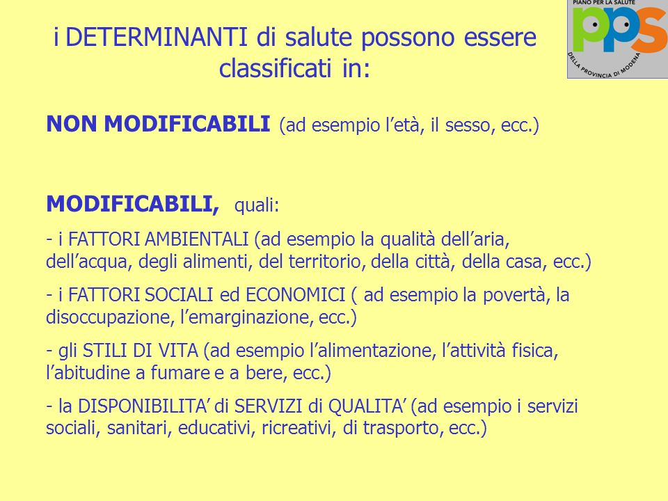 i DETERMINANTI di salute possono essere classificati in:
