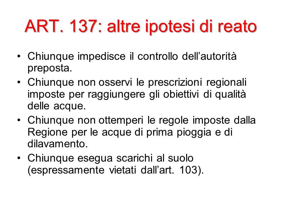 ART. 137: altre ipotesi di reato