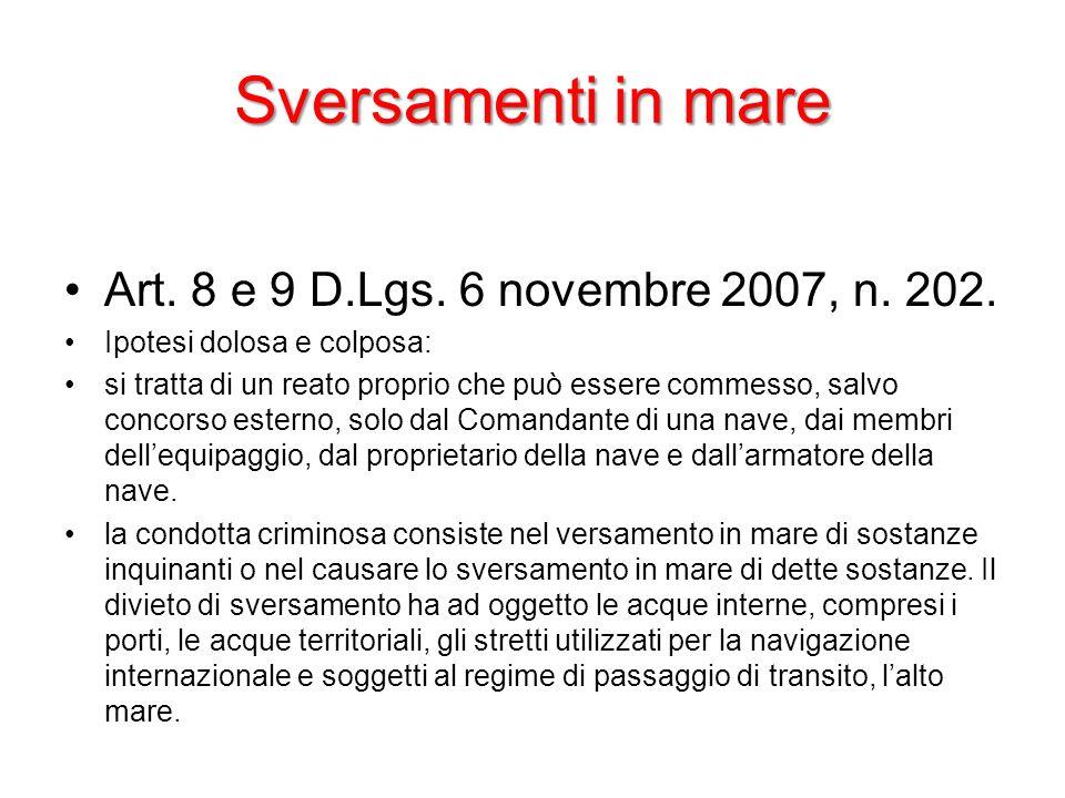 Sversamenti in mare Art. 8 e 9 D.Lgs. 6 novembre 2007, n. 202.