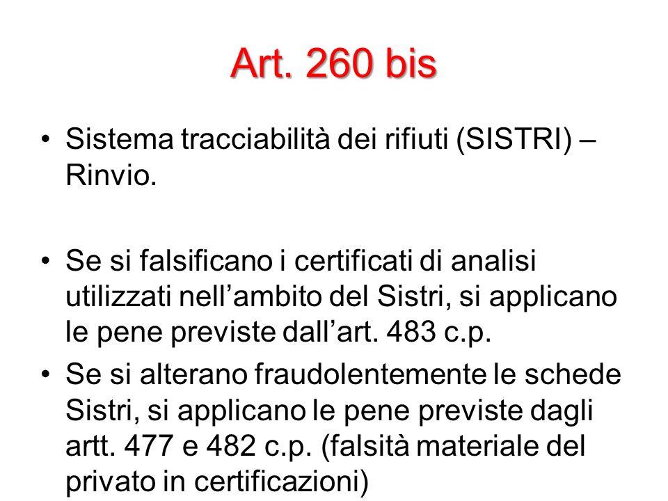 Art. 260 bis Sistema tracciabilità dei rifiuti (SISTRI) – Rinvio.