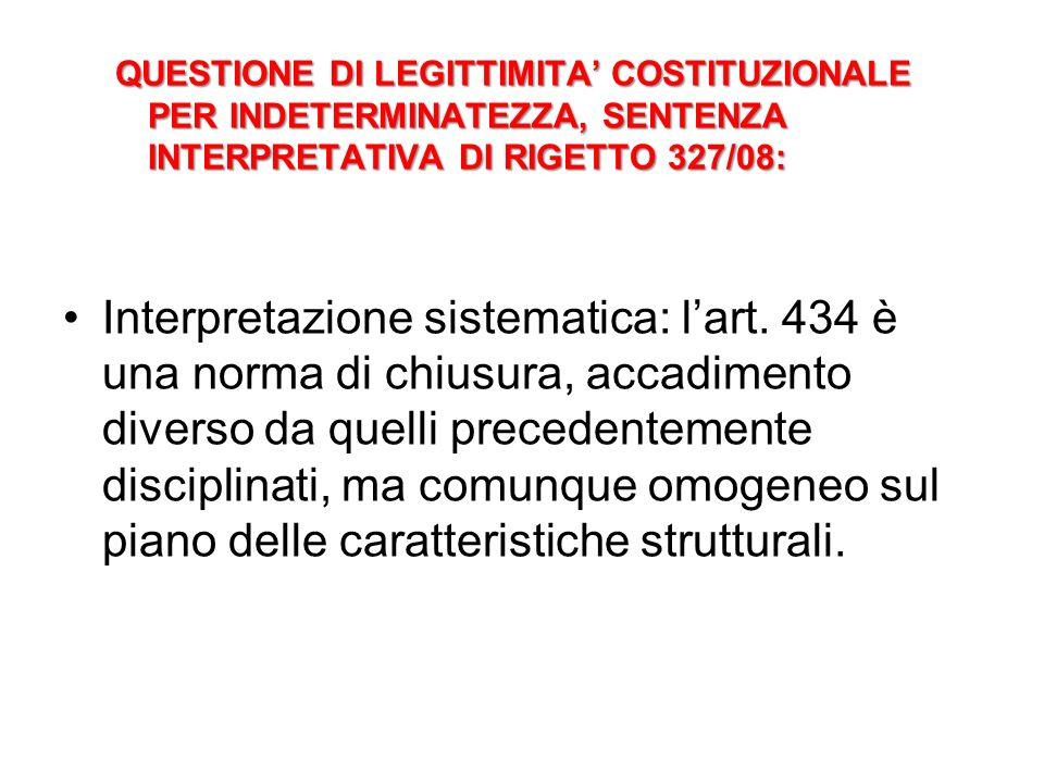 QUESTIONE DI LEGITTIMITA' COSTITUZIONALE PER INDETERMINATEZZA, SENTENZA INTERPRETATIVA DI RIGETTO 327/08: