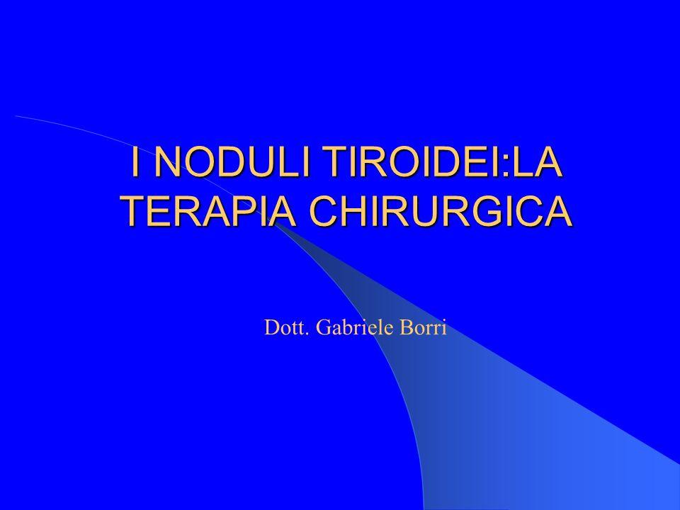I NODULI TIROIDEI:LA TERAPIA CHIRURGICA