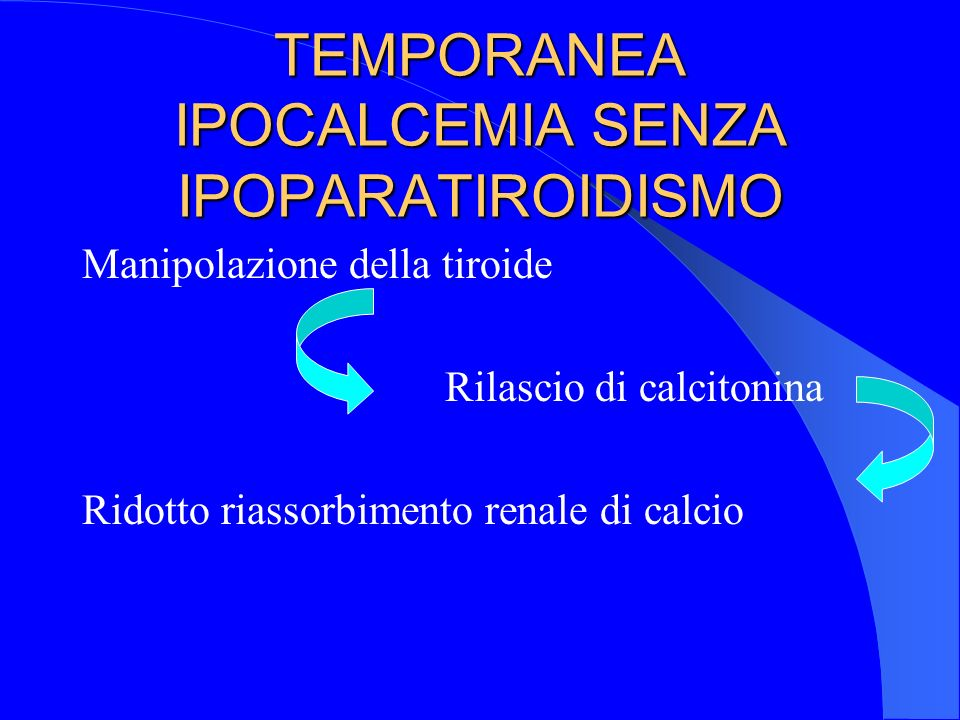 TEMPORANEA IPOCALCEMIA SENZA IPOPARATIROIDISMO