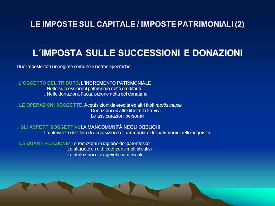 LE IMPOSTE SUL CAPITALE / IMPOSTE PATRIMONIALI (2)