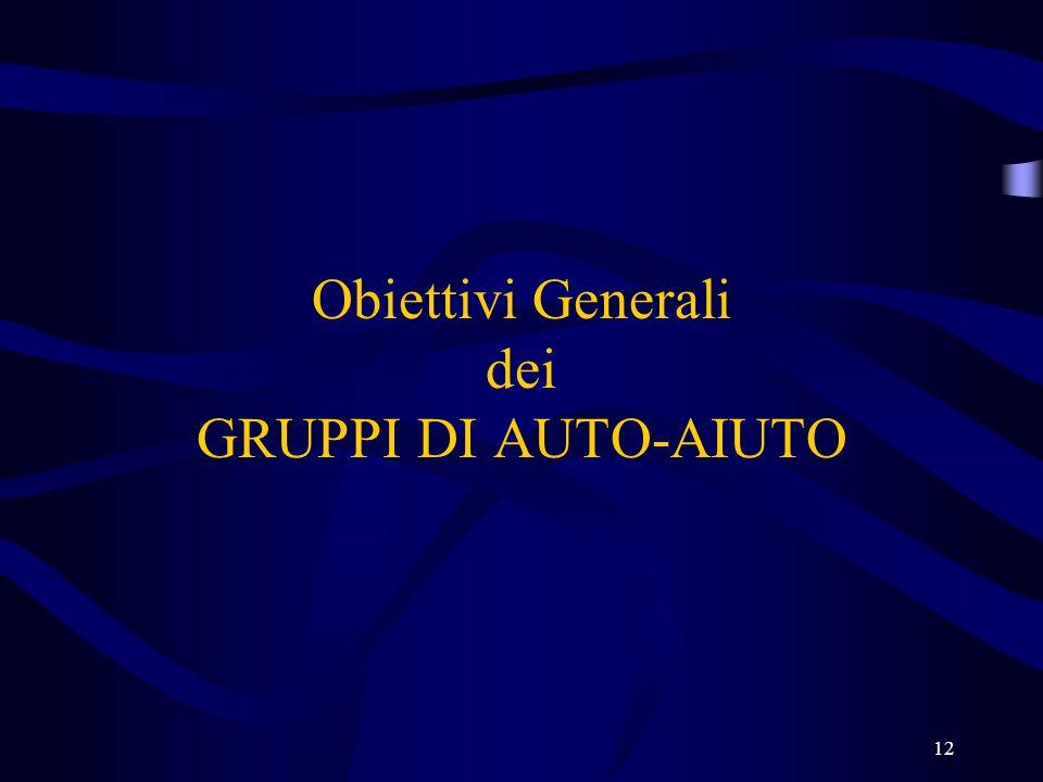 Obiettivi Generali dei GRUPPI DI AUTO-AIUTO