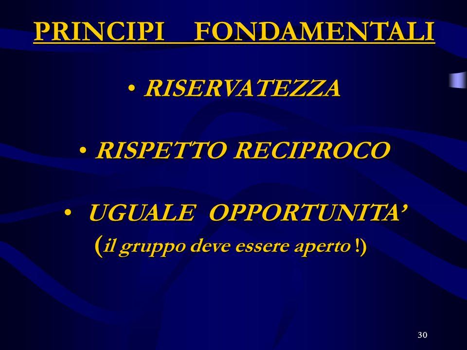 PRINCIPI FONDAMENTALI (il gruppo deve essere aperto !)