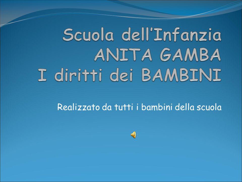 Scuola dell'Infanzia ANITA GAMBA I diritti dei BAMBINI