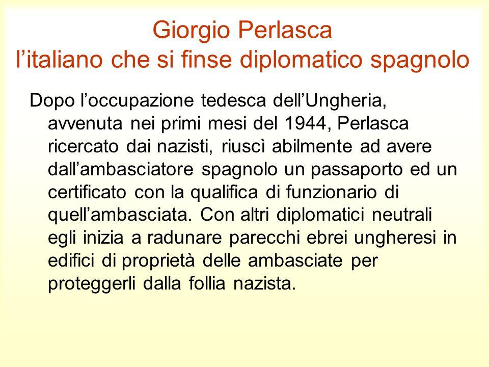 Giorgio Perlasca l'italiano che si finse diplomatico spagnolo