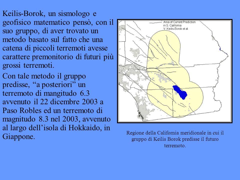 Keilis-Borok, un sismologo e geofisico matematico pensò, con il suo gruppo, di aver trovato un metodo basato sul fatto che una catena di piccoli terremoti avesse carattere premonitorio di futuri più grossi terremoti.