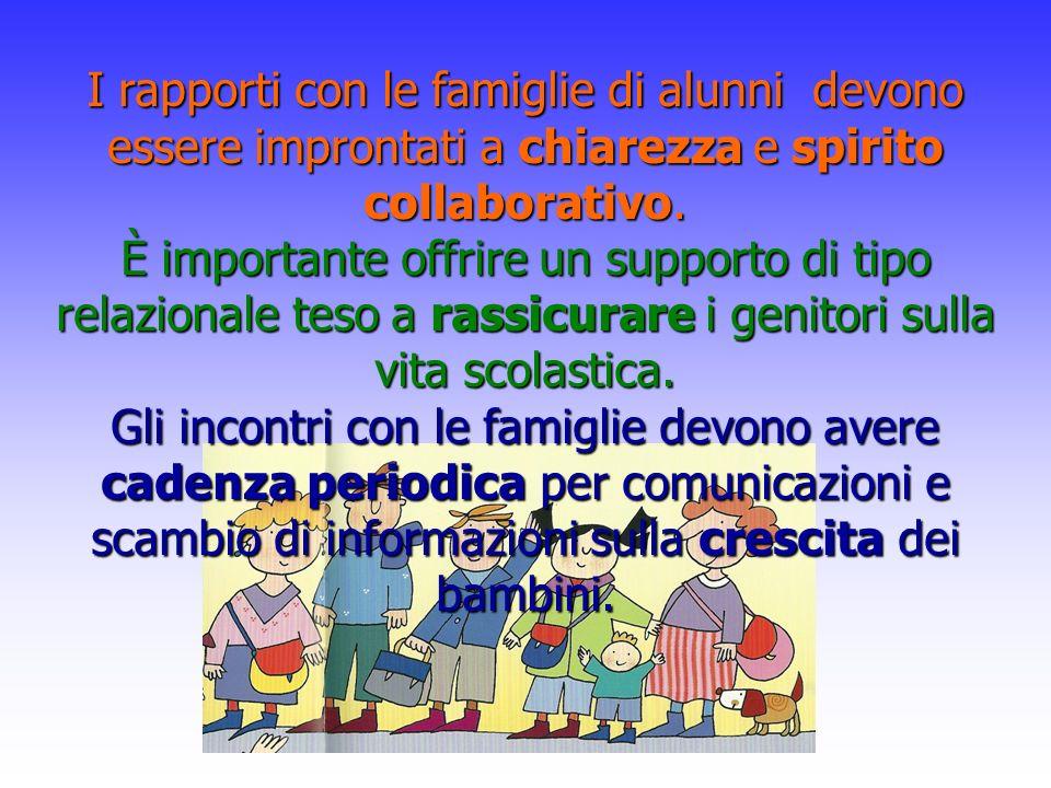 I rapporti con le famiglie di alunni devono essere improntati a chiarezza e spirito collaborativo.