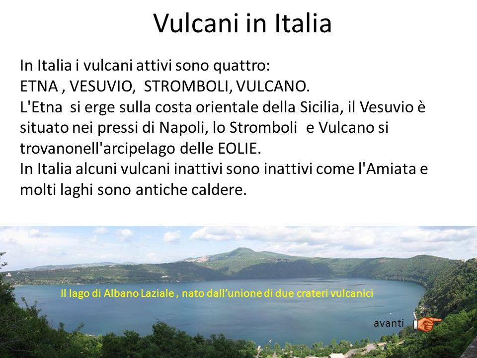 Vulcani in Italia In Italia i vulcani attivi sono quattro: