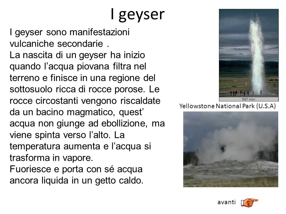 I geyser I geyser sono manifestazioni vulcaniche secondarie .