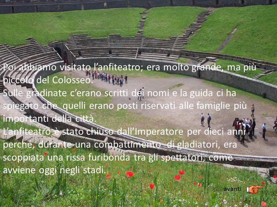 Poi abbiamo visitato l'anfiteatro; era molto grande, ma più piccolo del Colosseo.