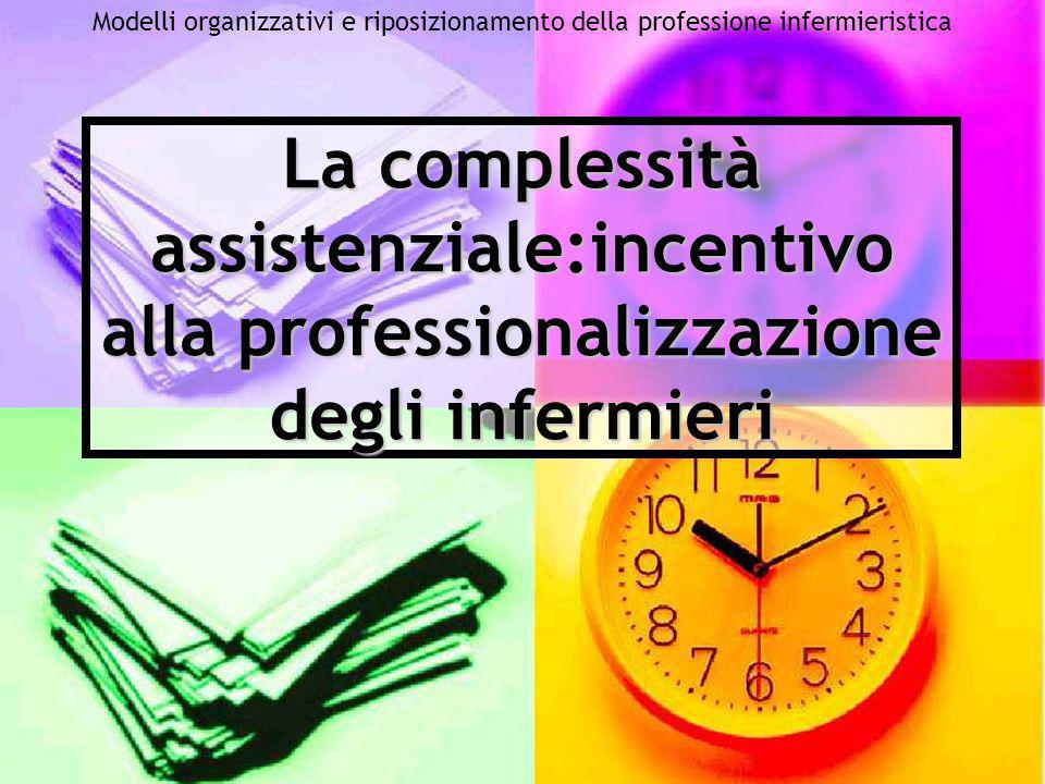 La complessità assistenziale:incentivo alla professionalizzazione degli infermieri