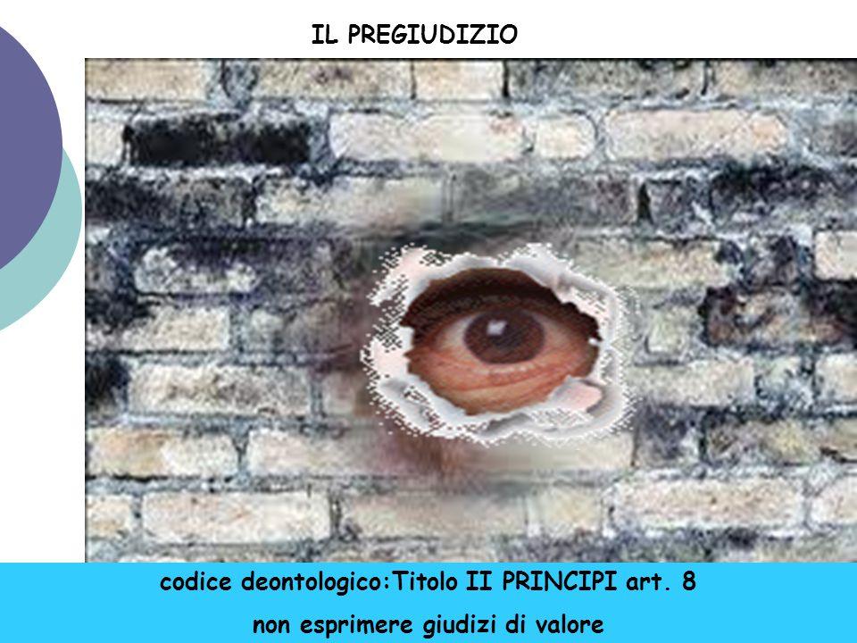 codice deontologico:Titolo II PRINCIPI art. 8