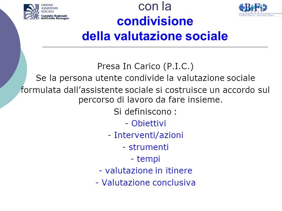 Il percorso di presa in carico si avvia con la condivisione della valutazione sociale