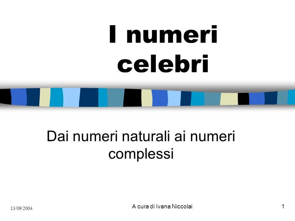 Dai numeri naturali ai numeri complessi