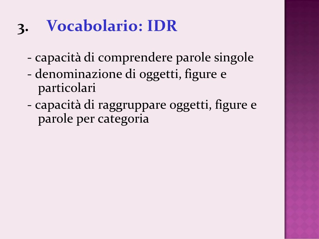 3. Vocabolario: IDR - capacità di comprendere parole singole