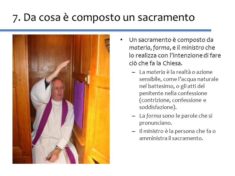 7. Da cosa è composto un sacramento