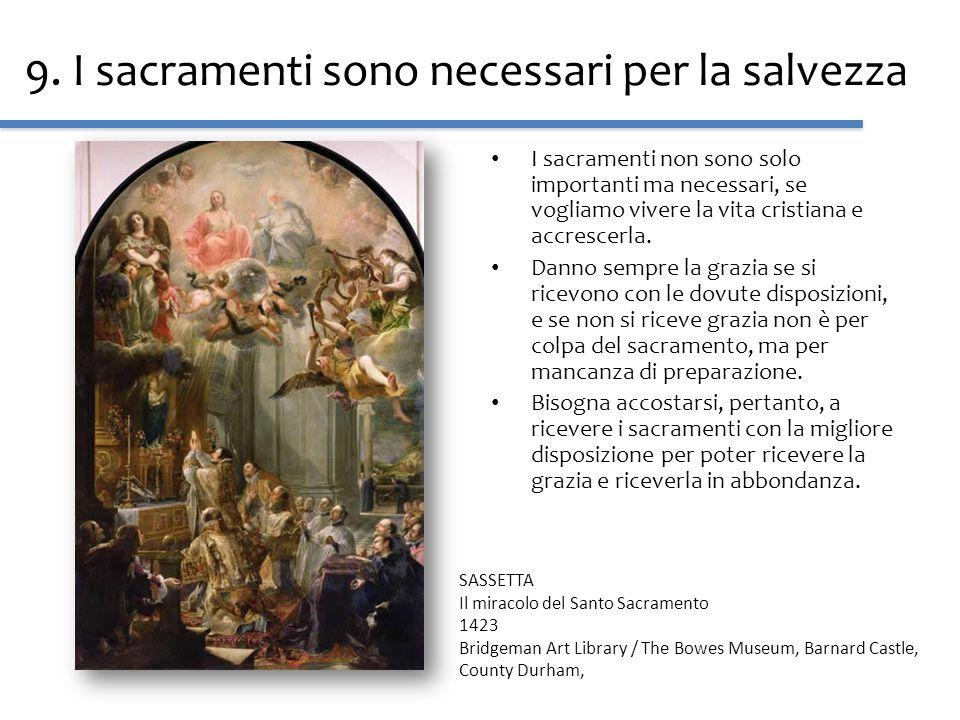 9. I sacramenti sono necessari per la salvezza