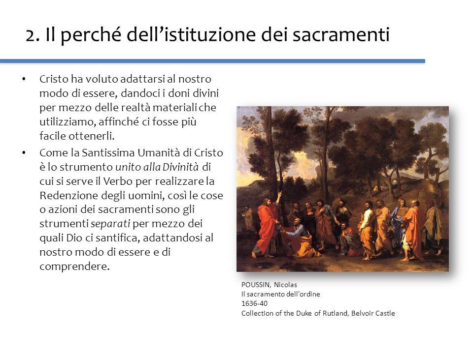 2. Il perché dell'istituzione dei sacramenti