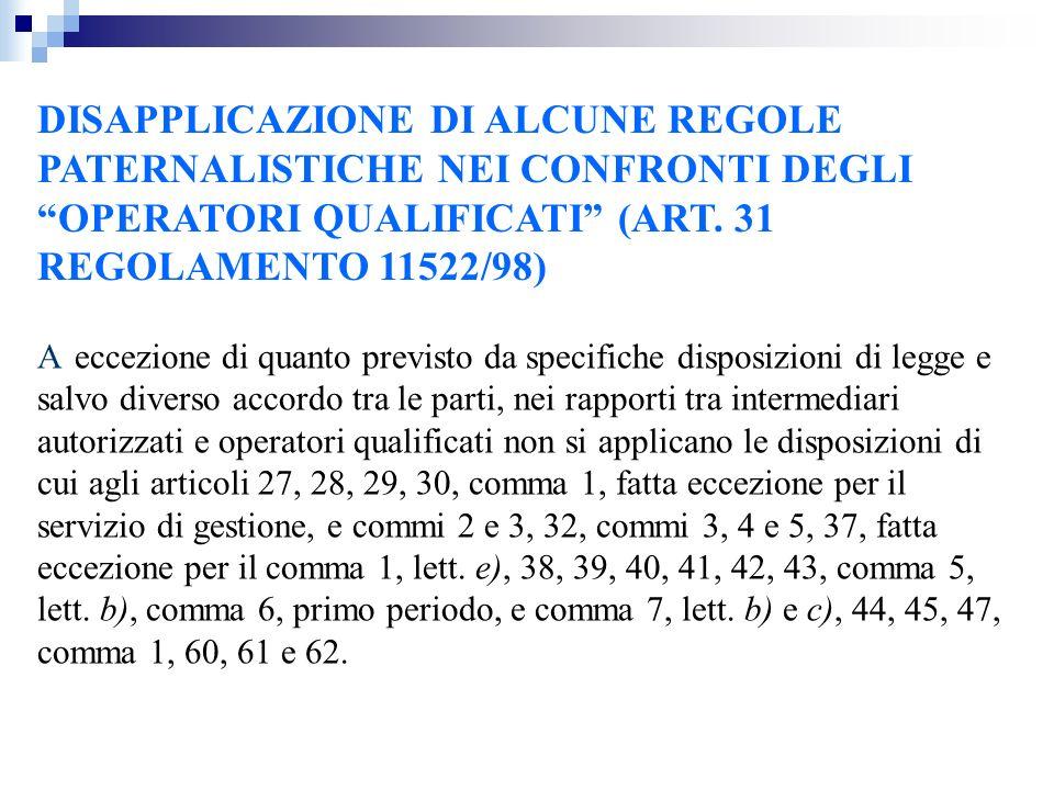 DISAPPLICAZIONE DI ALCUNE REGOLE PATERNALISTICHE NEI CONFRONTI DEGLI OPERATORI QUALIFICATI (ART. 31 REGOLAMENTO 11522/98)
