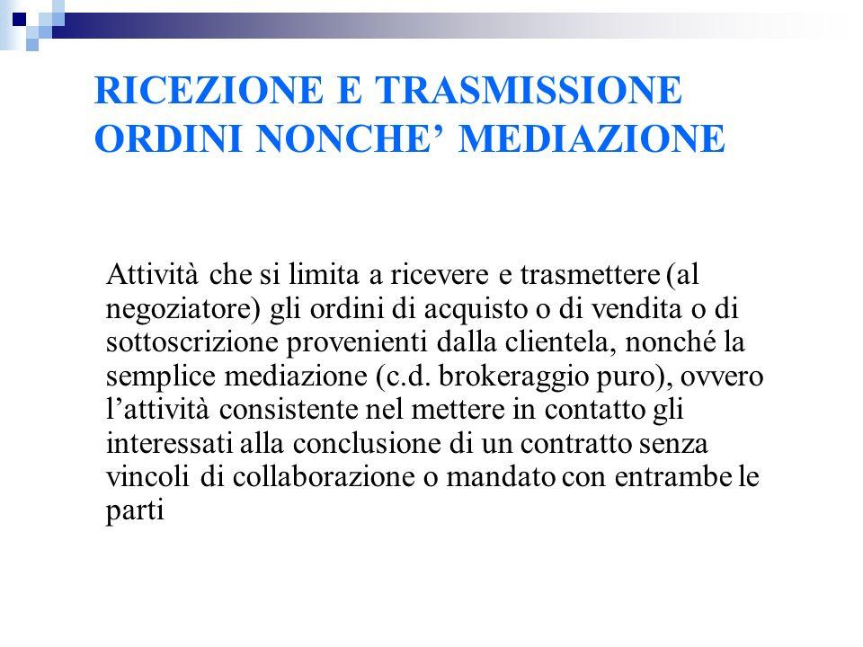 RICEZIONE E TRASMISSIONE ORDINI NONCHE' MEDIAZIONE