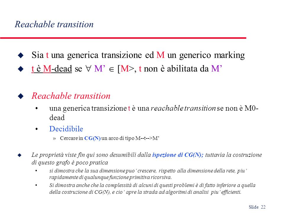 Sia t una generica transizione ed M un generico marking