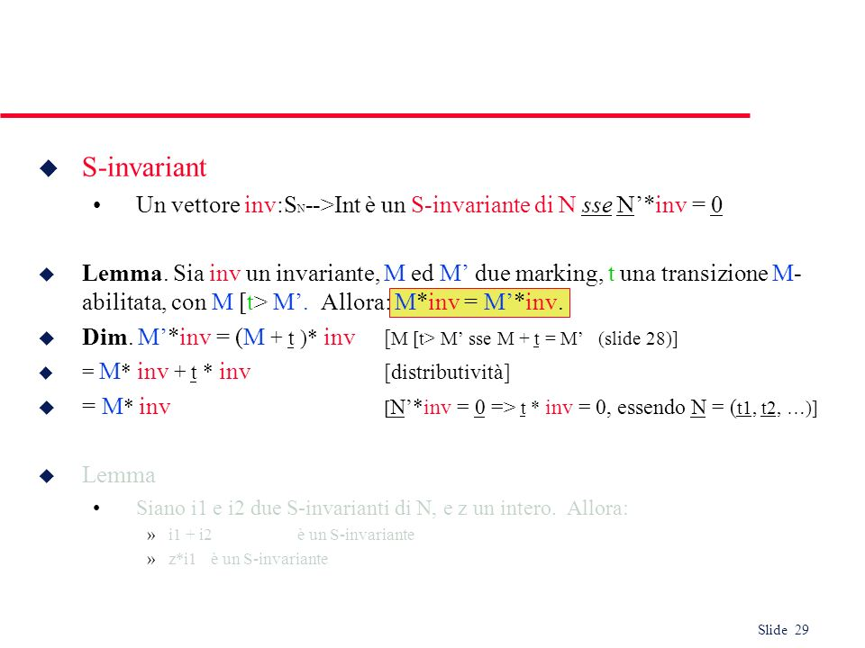 S-invariant Un vettore inv:SN-->Int è un S-invariante di N sse N'*inv = 0.