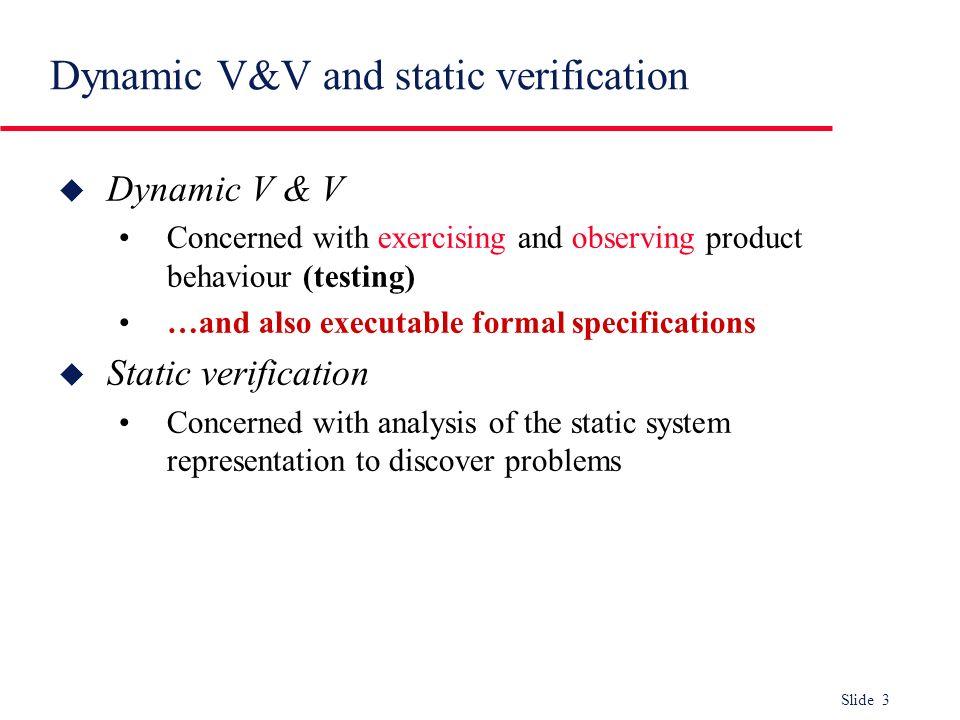 Dynamic V&V and static verification