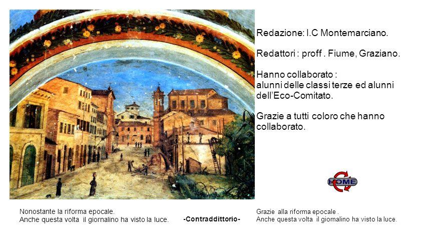 Redazione: I.C Montemarciano. Redattori : proff . Fiume, Graziano.