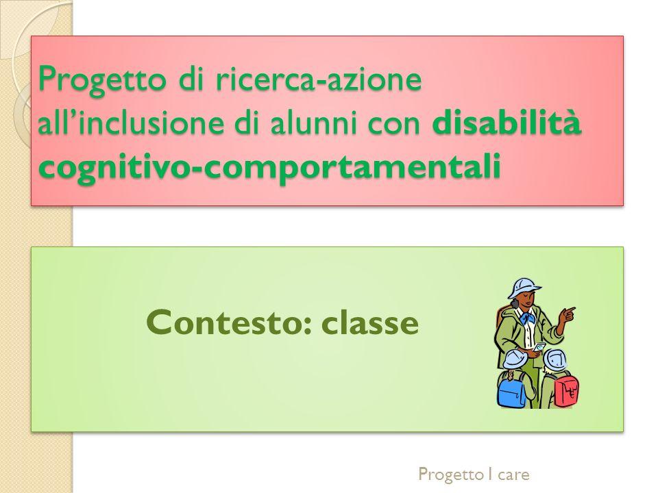 Progetto di ricerca-azione all'inclusione di alunni con disabilità cognitivo-comportamentali