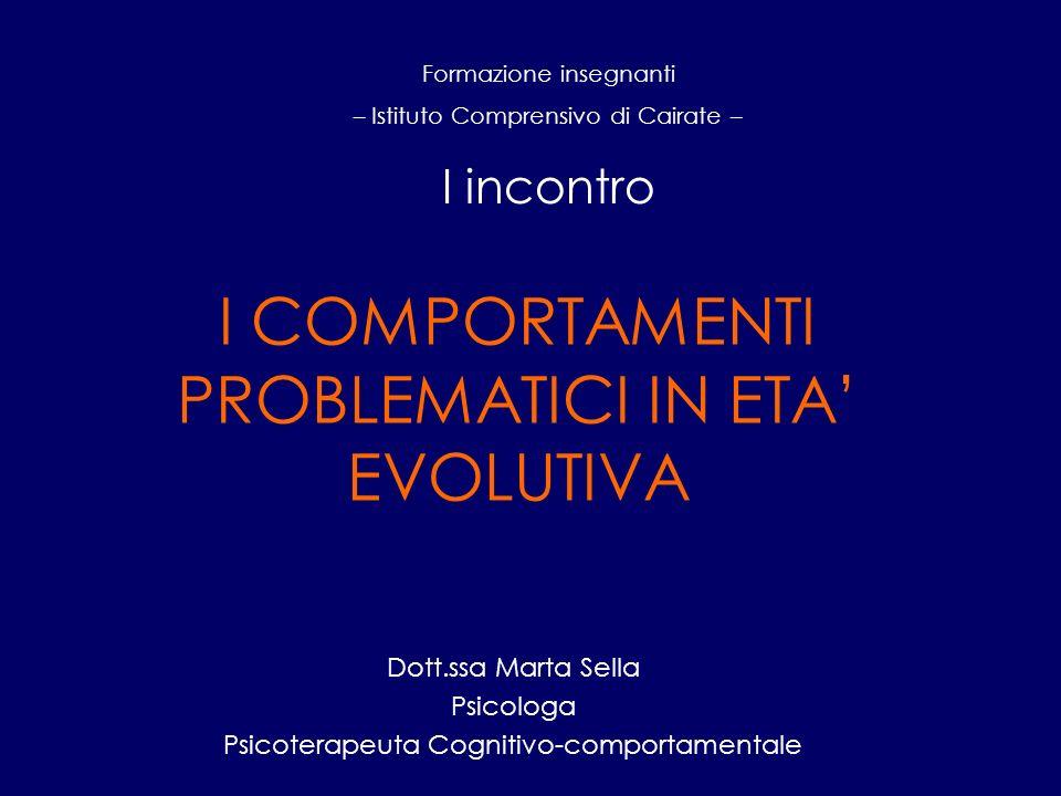 I COMPORTAMENTI PROBLEMATICI IN ETA' EVOLUTIVA