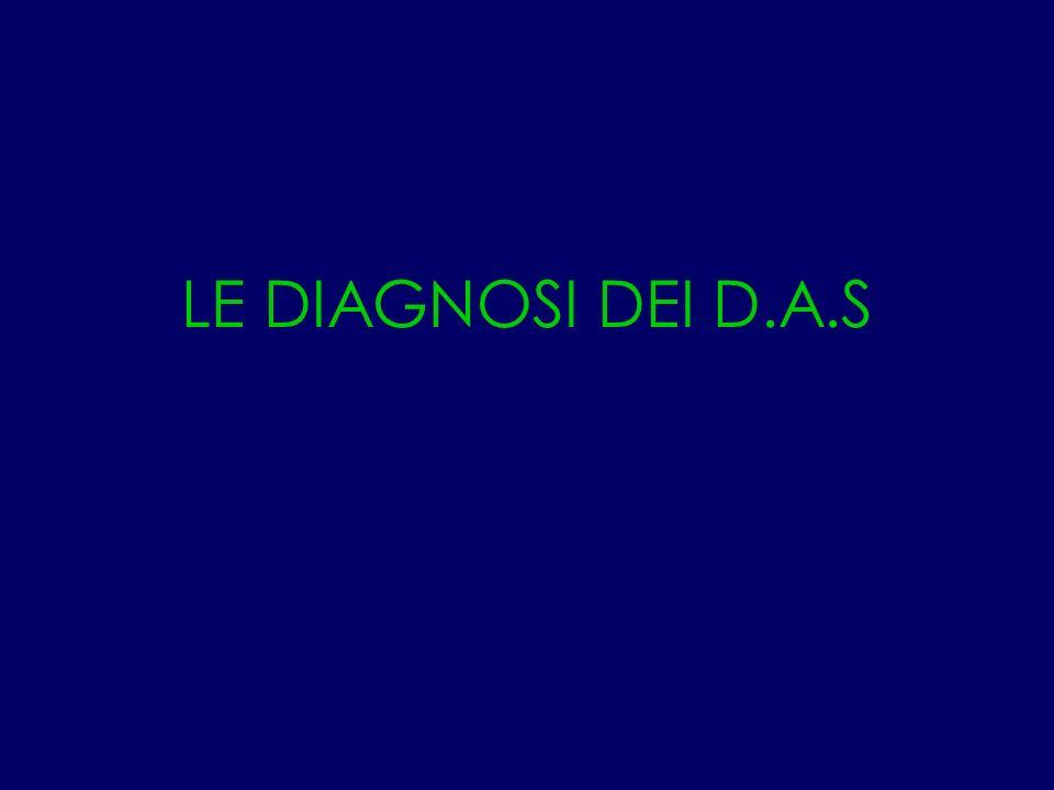 LE DIAGNOSI DEI D.A.S