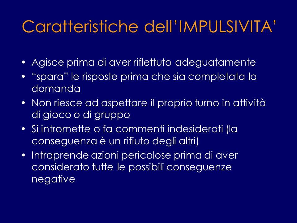 Caratteristiche dell'IMPULSIVITA'
