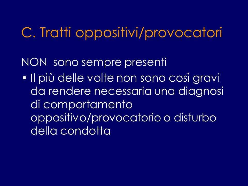 C. Tratti oppositivi/provocatori