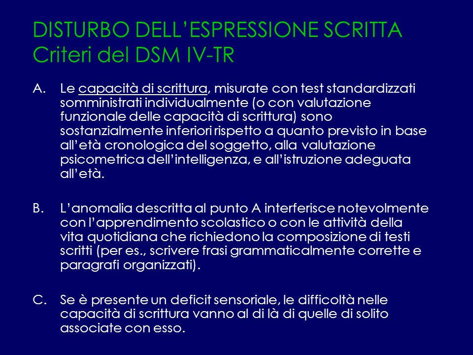 DISTURBO DELL'ESPRESSIONE SCRITTA Criteri del DSM IV-TR