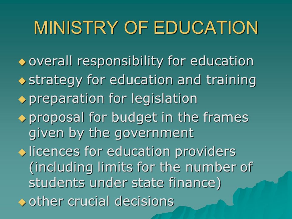 MINISTRY OF EDUCATION overall responsibility for education