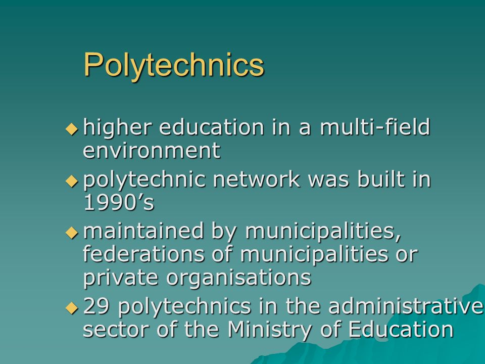 Polytechnics higher education in a multi-field environment