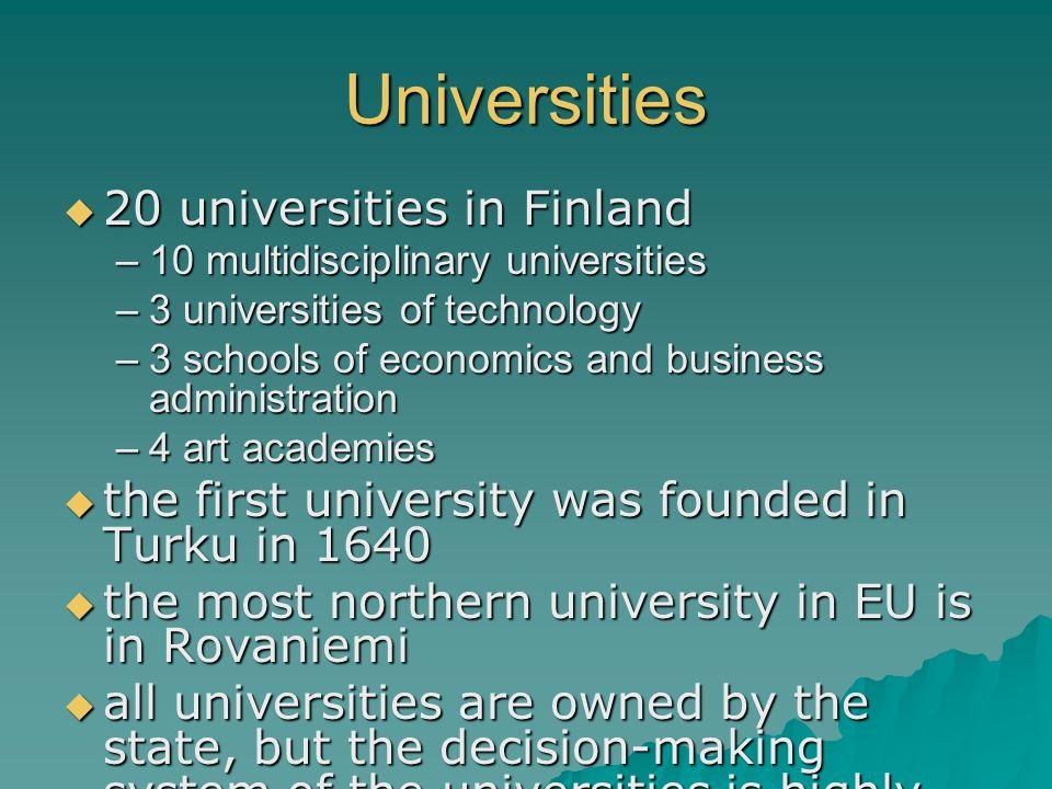 Universities 20 universities in Finland