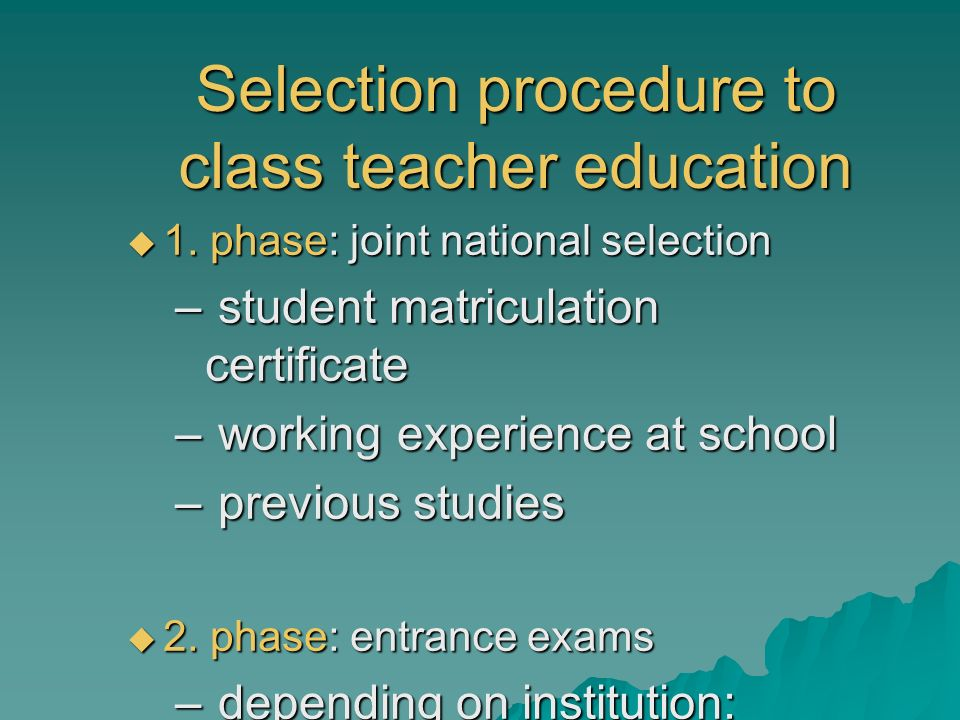Selection procedure to class teacher education