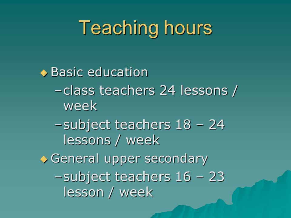 Teaching hours class teachers 24 lessons / week