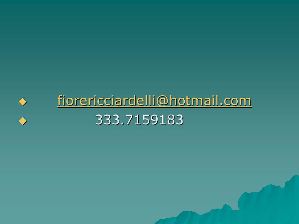fiorericciardelli@hotmail.com 333.7159183