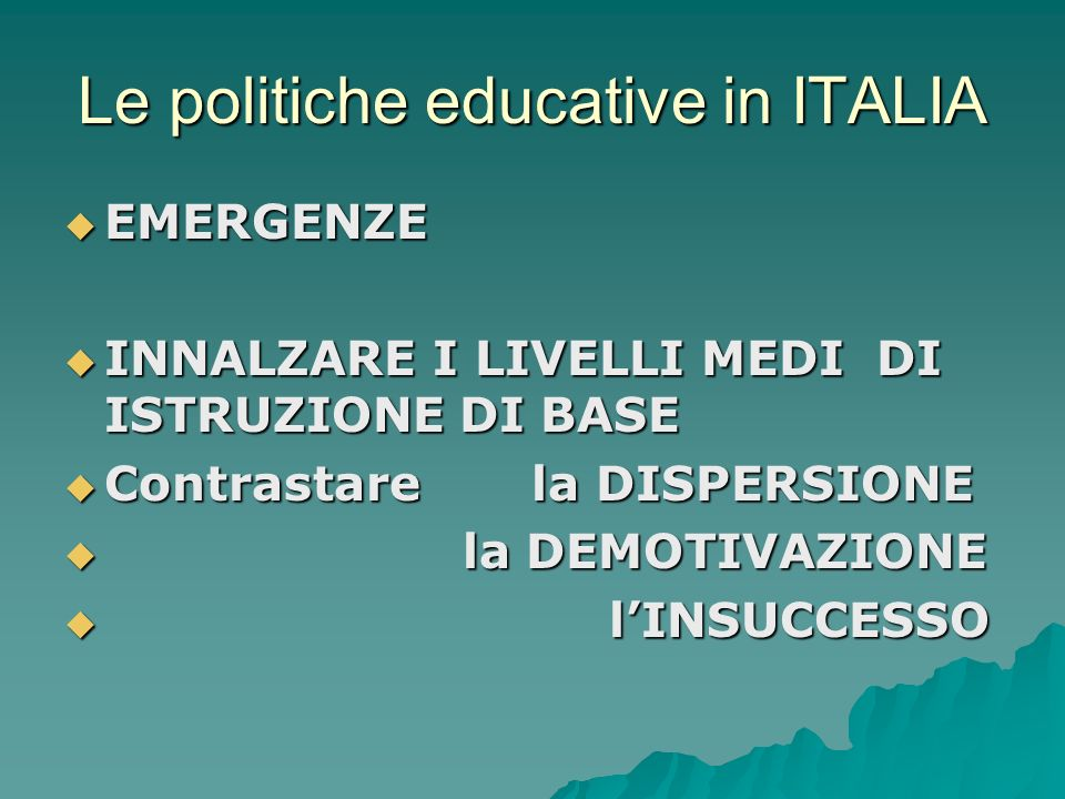 Le politiche educative in ITALIA
