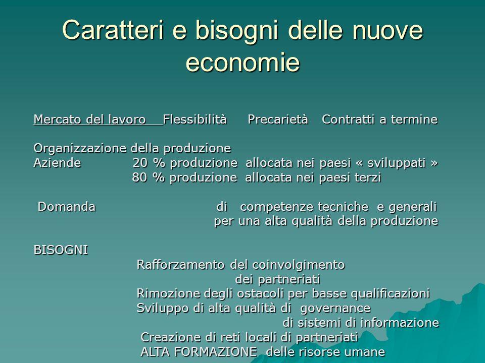 Caratteri e bisogni delle nuove economie