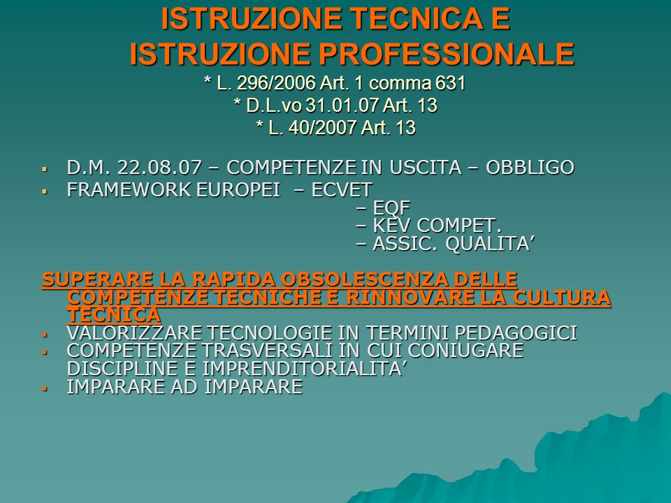 ISTRUZIONE TECNICA E ISTRUZIONE PROFESSIONALE. L. 296/2006 Art