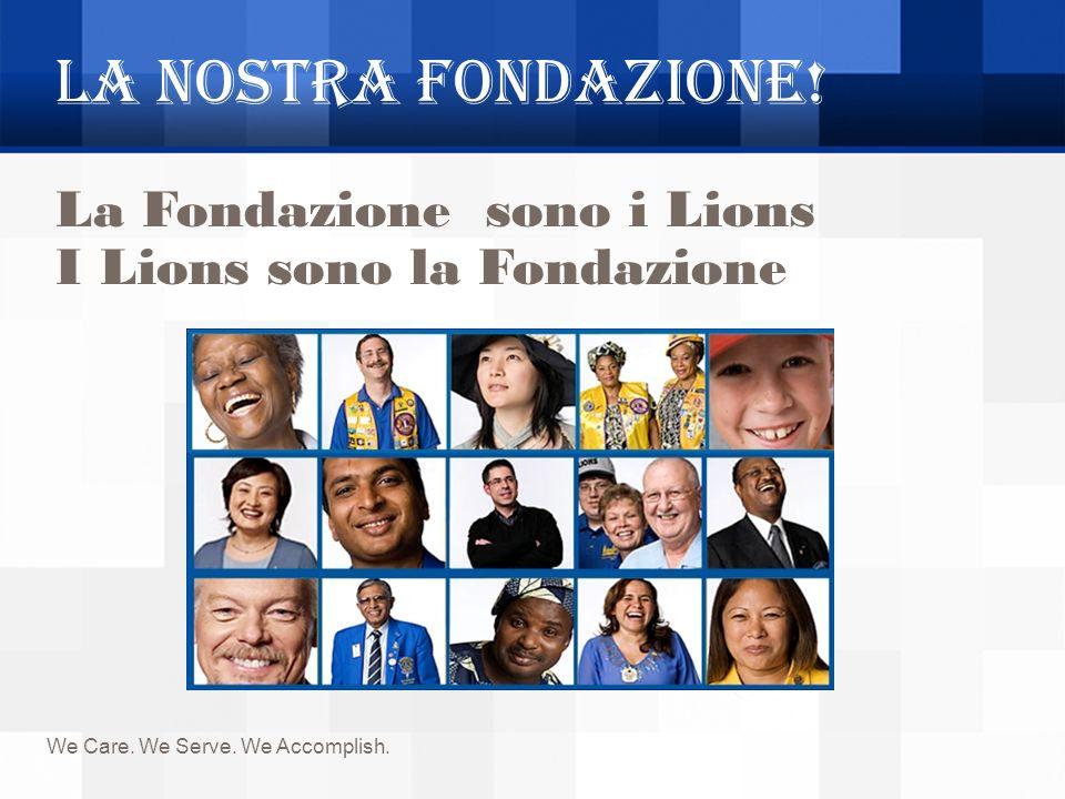 La NOSTRA Fondazione! La Fondazione sono i Lions